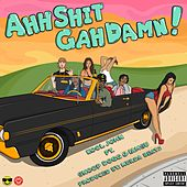 Play & Download Ahh Shit Gah Damn! (feat. Snoop Dogg & Iamsu!) - Single by Kool John   Napster