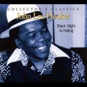 Play & Download Black Night Is Falling by John Lee Hooker | Napster