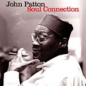 Play & Download Soul Connection by John Patton | Napster