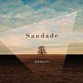 Play & Download Saudade by Default | Napster