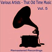 Play & Download That Old Time Music Vol. 5 by Various Artists | Napster