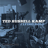 Play & Download Flying Solo by Ted Russell Kamp | Napster