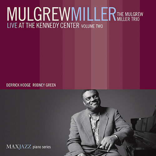 Play & Download Live at the Kennedy Center, Vol. 2 by Mulgrew Miller | Napster