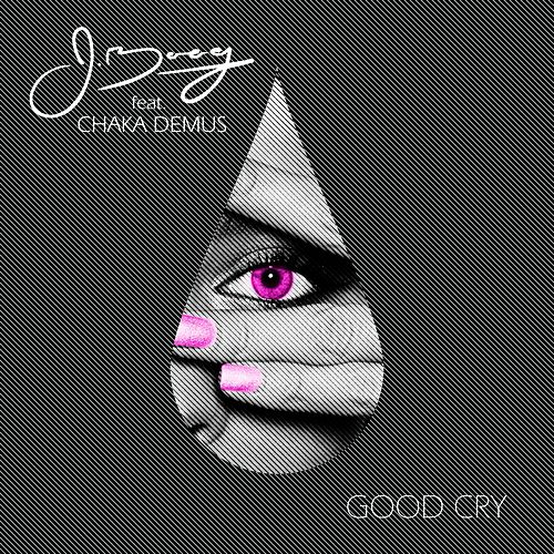 Good Cry (feat. Chaka Demus) - Single by J Boog
