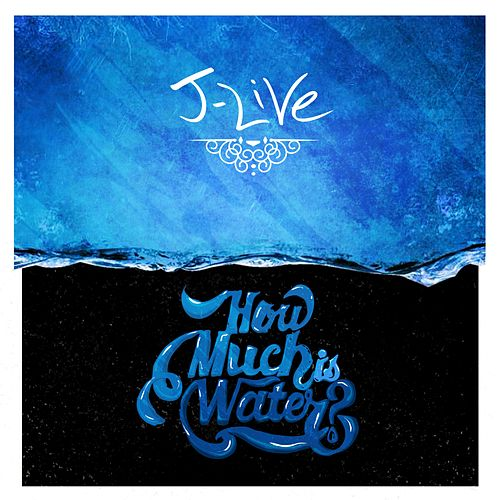 Play & Download How Much Is Water? by J-Live | Napster
