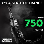 A State Of Trance Episode 750, Part. 3 by Various Artists