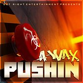Play & Download Pushin' - Single by A-Wax | Napster