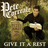 Play & Download Give It a Rest - EP by Pete Correale | Napster