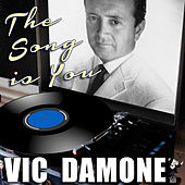 Play & Download The Song Is You by Vic Damone | Napster