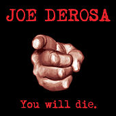 You Will Die - EP by Joe DeRosa