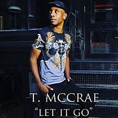 Play & Download Let It Go by T. McCrae | Napster