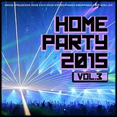 Play & Download Home Party, Vol. 3 by Various Artists | Napster