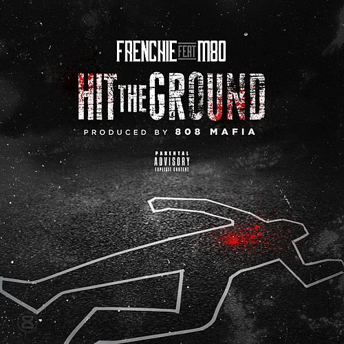 Hit the Ground (feat. M80) - Single de Frenchie