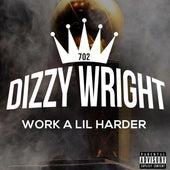 Work A Lil Harder - Single by Dizzy Wright