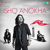 Play & Download Kailasa Ishq Anokha by Kailash Kher | Napster