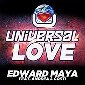 Play & Download Universal Love (feat. Andrea & Costi) (Beatport Version) by Edward Maya | Napster