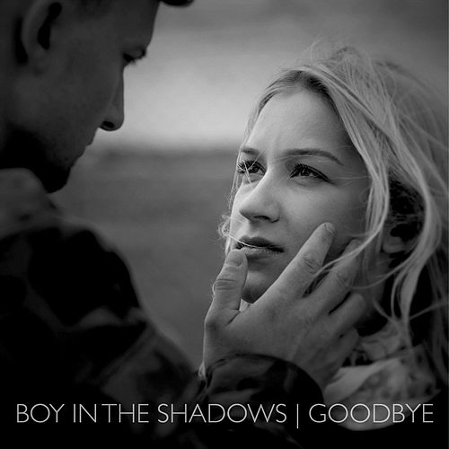 Play & Download Goodbye by Boy in the Shadows | Napster