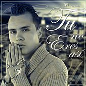 Tu No Eres Asi - Single by Evo