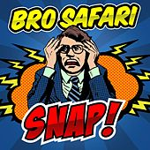 Play & Download Snap by Bro Safari | Napster