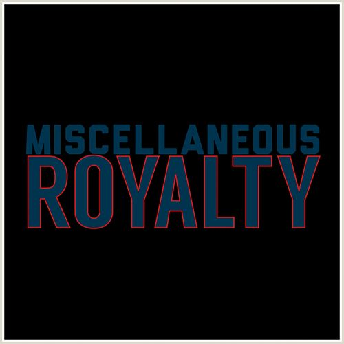 Royalty by Miscellaneous