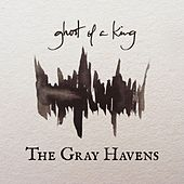 Ghost of a King by The Gray Havens