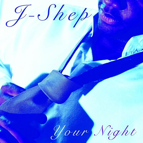 Play & Download Your Night by J Shep | Napster