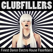 Play & Download Clubfillers, Vol. 1 - Finest Dance Electro House Floorfillers by Various Artists | Napster