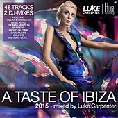 Play & Download A Taste of Ibiza 2015 (Mixed By Luke Carpenter) by Various Artists | Napster
