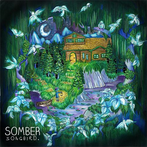 Somber by Songbird