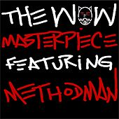 Play & Download Masterpiece (feat. Method Man) - Single by WOW | Napster