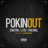 Play & Download Pokin Out (feat. Paul Wall) - Single by Z-Ro | Napster