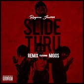 Slide Thru (Remix) (feat. Migos) - Single by Rayven Justice