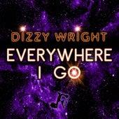 Everywhere I Go - Single by Dizzy Wright