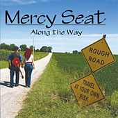 Play & Download Along the Way by The Mercy Seat | Napster