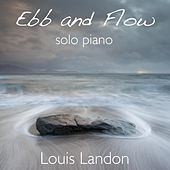 Ebb and Flow: Solo Piano by Louis Landon