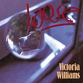 Loose by Victoria Williams