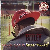(The Audible) Who's Got it Better Than Us - Single by Bailey