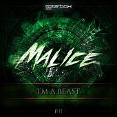 I'm A Beast - Single by Malice