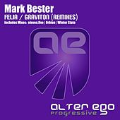 Play & Download Felia / Graviton Remixes - Single by Mark Bester | Napster