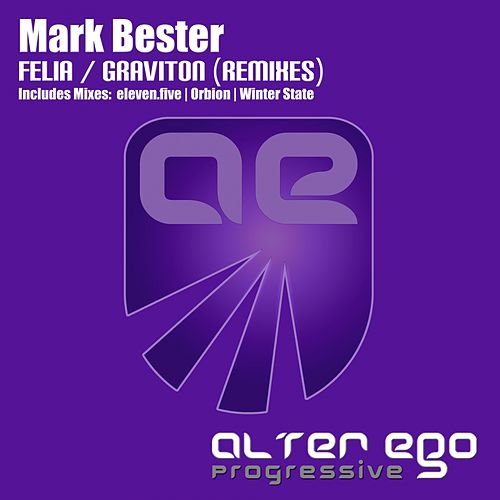 Felia / Graviton Remixes - Single by Mark Bester