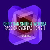Play & Download Passion Over Fashion 2.1 - Single by Christian Smith | Napster