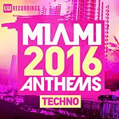 Miami 2016 Anthems: Techno - EP by Various Artists