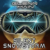 Play & Download Silent Snowstorm by Glenn Main | Napster