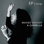 Mahsa Vahdat EP - from the CD A capella - The sun will rise by Mahsa Vahdat