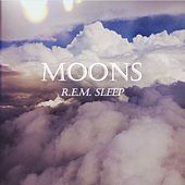 R.E.M. Sleep - EP by The Moons