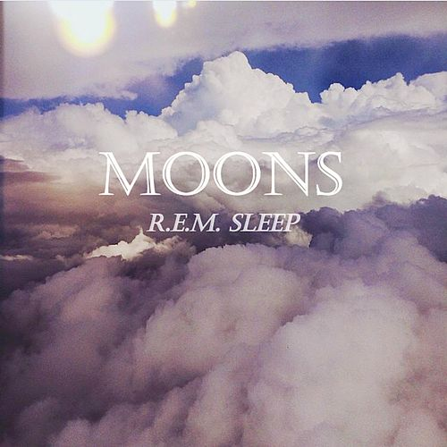 Play & Download R.E.M. Sleep - EP by The Moons | Napster