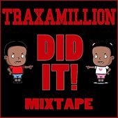 Traxamillion Did It! Mixtape by Various Artists