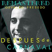 Play & Download Después de carnaval by Osvaldo Fresedo | Napster