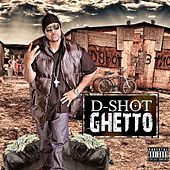 Play & Download Ghetto by D-Shot | Napster
