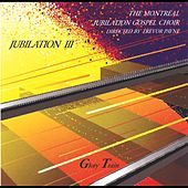 Jubilation 3 - Glory Train by Montreal Jubilation Gospel Choir